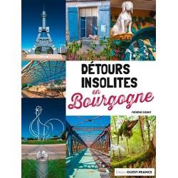 Détours Insolites en Bourgogne - Frédéric Coignot - Editions Ouest France