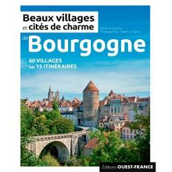 Beaux Villages et Cités de Charme de Bourgogne - Marie le Goaziou / Frédéric Coignot - Editions Ouest France